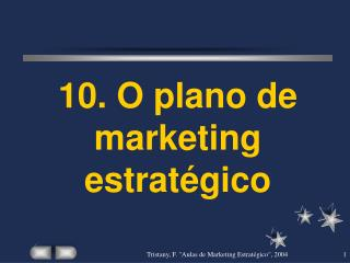 10. O plano de marketing estrat gico