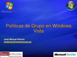 Pol ticas de Grupo en Windows Vista