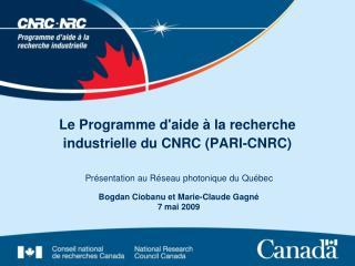Le Programme daide   la recherche industrielle du CNRC PARI-CNRC