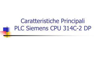 Caratteristiche Principali PLC Siemens CPU 314C-2 DP