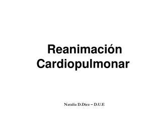 Reanimaci n Cardiopulmonar