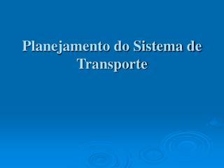 Planejamento do Sistema de Transporte
