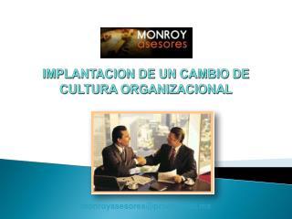 IMPLANTACION DE UN CAMBIO DE CULTURA ORGANIZACIONAL