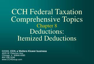 CCH Federal Taxation Comprehensive Topics Chapter 8 Deductions: Itemized Deductions