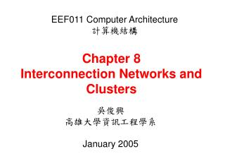 Chapter 8 Interconnection Networks and Clusters