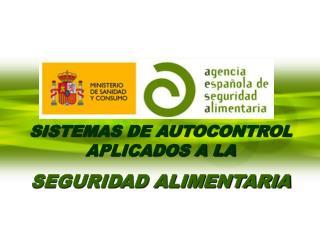 SISTEMAS DE AUTOCONTROL APLICADOS A LA  SEGURIDAD ALIMENTARIA