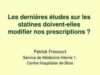 Les derni res  tudes sur les statines doivent-elles modifier nos prescriptions
