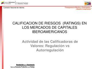 CALIFICACION DE RIESGOS  RATINGS EN LOS MERCADOS DE CAPITALES IBEROAMERICANOS