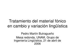 Tratamiento del material f nico en cambio y variaci n ling  stica