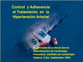 Control  y Adherencia al Tratamiento  en  la  Hipertensi n Arterial
