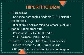 HIPERTIROIDIZM  Tirotoksikoz;  - Serumda herhangibir nedenle T3-T4 artisidir Hipertiroidi;   - Bizzat tiroid bezinin faz