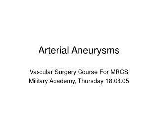 Arterial Aneurysms