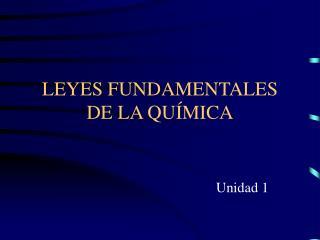 LEYES FUNDAMENTALES DE LA QU MICA