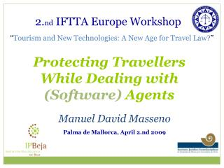 2.nd IFTTA Europe Workshop    Tourism and New Technologies: A New Age for Travel Law