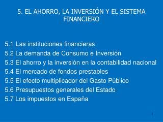 5. EL AHORRO, LA INVERSI N Y EL SISTEMA FINANCIERO