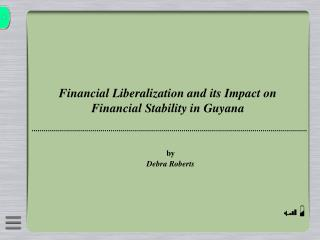 Financial Liberalization and its Impact on Financial Stability in Guyana