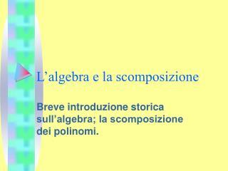 L algebra e la scomposizione