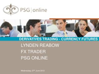 DERIVATIVES TRADING - CURRENCY FUTURES