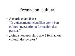 Formaci n  cultural