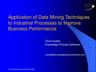 Application of Data Mining Techniques to Industrial Processes to Improve Business Performance