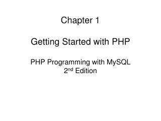 Chapter 1  Getting Started with PHP  PHP Programming with MySQL 2nd Edition
