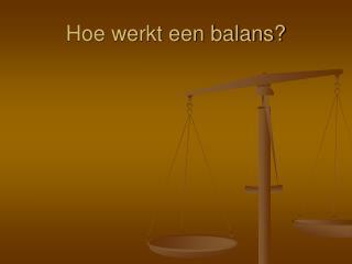 Hoe werkt een balans
