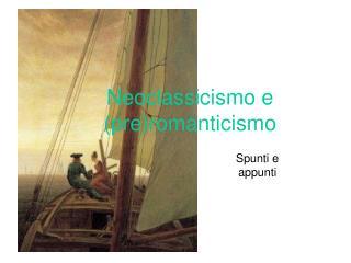 Neoclassicismo e preromanticismo