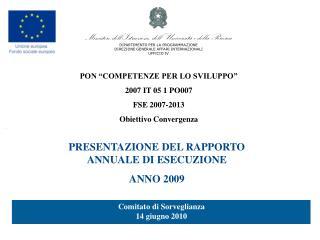 PON  COMPETENZE PER LO SVILUPPO  2007 IT 05 1 PO007 FSE 2007-2013 Obiettivo Convergenza