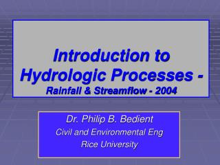 Introduction to Hydrologic Processes -  Rainfall  Streamflow - 2004
