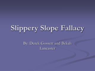 Slippery Slope Fallacy