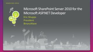 Microsoft SharePoint Server 2010 for the Microsoft ASP Developer