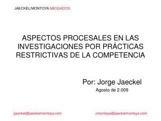ASPECTOS PROCESALES EN LAS INVESTIGACIONES POR PR CTICAS RESTRICTIVAS DE LA COMPETENCIA