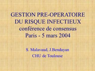 GESTION PRE-OPERATOIRE DU RISQUE INFECTIEUX conf rence de consensus  Paris - 5 mars 2004