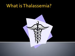What is Thalassemia