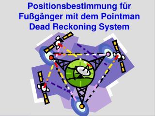 Positionsbestimmung f r Fu g nger mit dem Pointman Dead Reckoning System