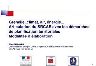 Grenelle, climat, air,  nergie... Articulation du SRCAE avec les d marches de planification territoriales Modalit s d  l