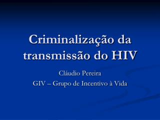 Criminaliza  o da transmiss o do HIV