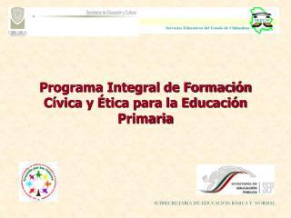 Programa Integral de Formaci n C vica y  tica para la Educaci n Primaria