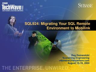SQL924: Migrating Your SQL Remote Environment to Mobilink