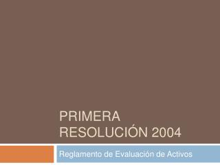 Primera Resoluci n 2004