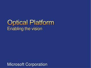 Optical Platform Enabling the vision