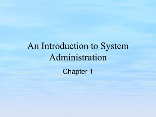 An Introduction to System Administration