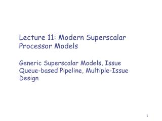 Lecture 11: Modern Superscalar Processor Models
