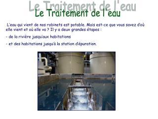 L eau qui vient de nos robinets est potable. Mais est-ce que vous savez d o  elle vient et o  elle va  Il y a deux grand