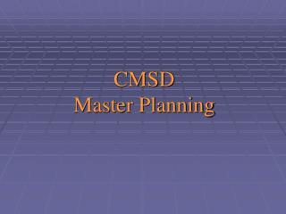 CMSD  Master Planning