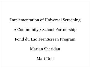 Implementation of Universal Screening  A Community