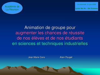 Animation de groupe pour  augmenter les chances de r ussite  de nos  l ves et de nos  tudiants en sciences et techniques