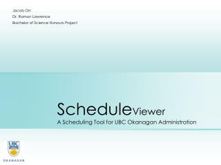 ScheduleViewer A Scheduling Tool for UBC Okanagan Administration