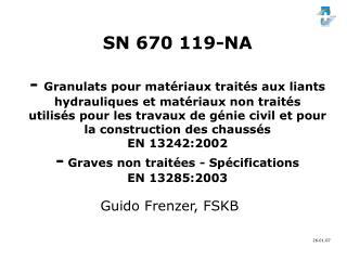 SN 670 119-NA  - Granulats pour mat riaux trait s aux liants hydrauliques et mat riaux non trait s utilis s pour les tra