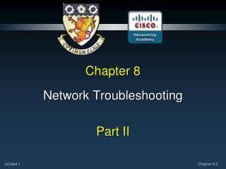 Network Troubleshooting  Part II